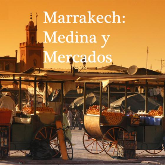 Marrakech: Medina y Mercados