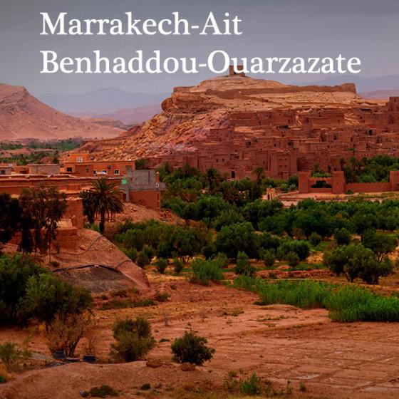 Marrakech - Aït Benhaddou - Ouarzazate