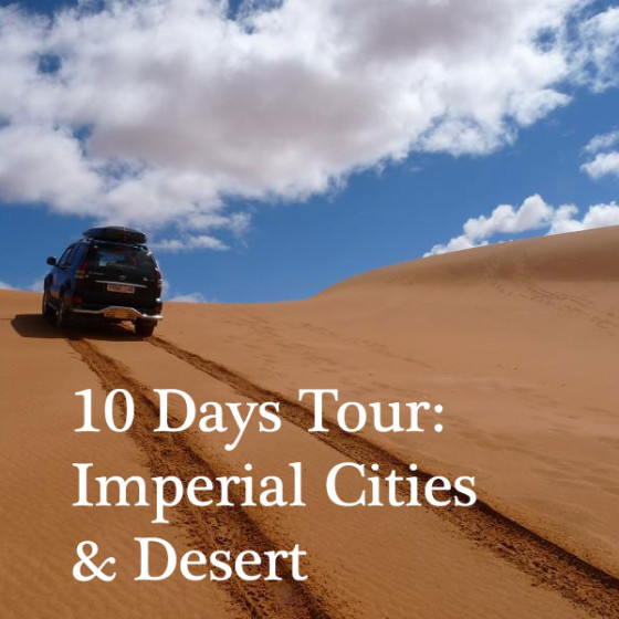10 Days Tour: Imperial Cities & Desert